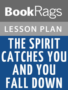The Spirit Catches You and You Fall Down Lesson Plans