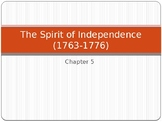 The Spirit of Independence (1763-1776) Powerpoint Presentation