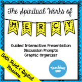 The Spiritual Works of Mercy:  Presentation and Graphic Organizer