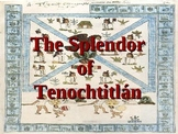 The Splendor of Tenochtitlan