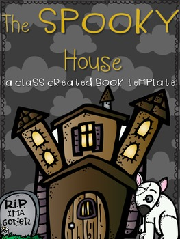 The Spooky House:  A Class Created Book Template