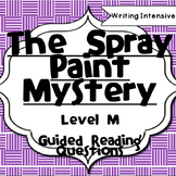 The Spray Paint Mystery--Level O--Guided Reading Comprehen