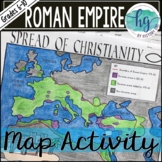 The Spread of Christianity in the Roman Empire Map Activity (Print and Digital)