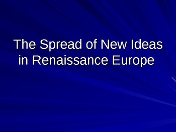 The Spread of New Ideas in Renaissance Europe
