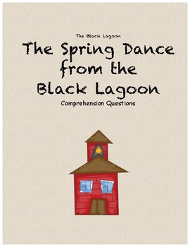 The Spring Dance from the Black Lagoon comprehension questions