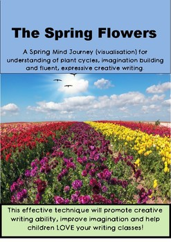 The Spring Flowers A Spring Mind Journey (visualisation) for creative writing.