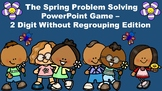 The Spring Problem Solving PowerPoint Game - 2 Digit Without Regrouping Edition