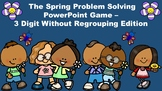 The Spring Problem Solving PowerPoint Game - 3 Digit Without Regrouping Edition