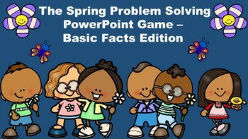 The Spring Problem Solving PowerPoint Game - Basic Facts Edition