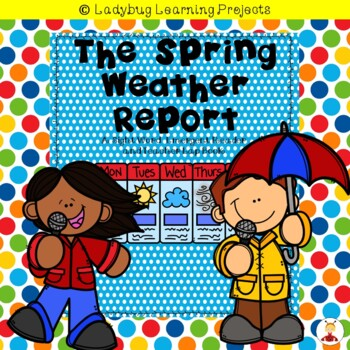 The Spring Weather Report  (Emergent Reader and Teacher Lap Book)