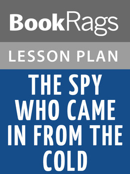 The Spy Who Came in from the Cold Lesson Plans