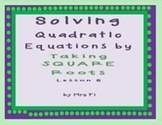 Quadratic Equations - Lesson 8 - Solving by the Square Root Method