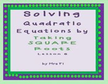 Quadratic Equations - Lesson 8 - Solving by the Square Roo