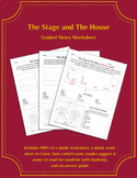 The Stage and The House Guided Notes Worksheet