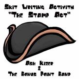 The Stamp Act - Skit Writing Activity