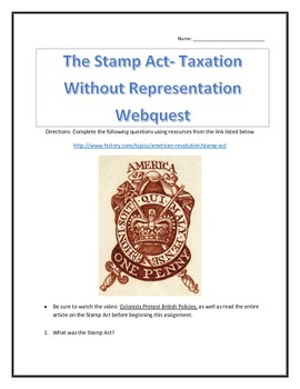 The Stamp Act- Taxation Without Representation- Webquest a