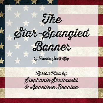 The Star-Spangled Banner Musical Lesson Plan