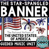 The Star Spangled Banner Unit- Music Presentation- Literac