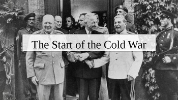 The Start of the Cold War; PowerPoint Document Based Questions