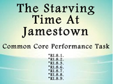 The Starving Time at Jamestown Common Core Performance Task