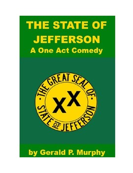 The State of Jefferson - One Act Historical Comedy!