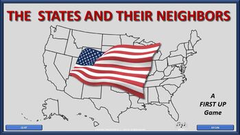 The States and Their Neighbors  (A FIRST UP Game)