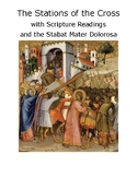 The Stations of the Cross with Scripture Readings and the Stabat Mater Dolorosa