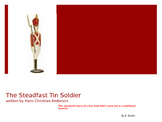 The Steadfast Tin Soldier by Hans Christian Anderson.