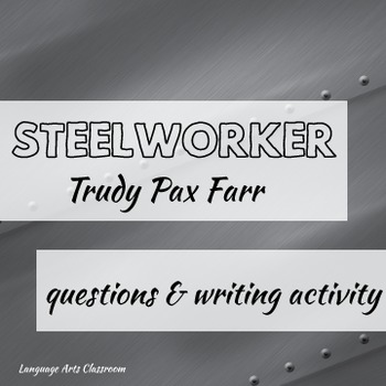 The Steelworker: Quiz and Writing