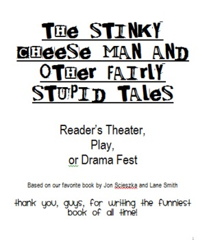 The Stinky Cheese Man & Other Fairly Stupid Tales: Reader's Theater or Play