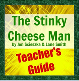 The Stinky Cheese Man by Jon Scieszka & Lane Smith: Teacher's Guide