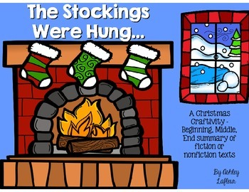 The Stockings Were Hung - Fiction & Nonfiction Text Summary Craftivity