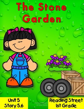 The Stone Garden 1st Grade Reading Street 5.6 Resource Pack