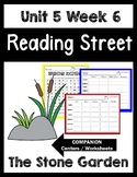 The Stone Garden.Unit 5 Week 6 Reading Street.Centers/Worksheets.First Grade