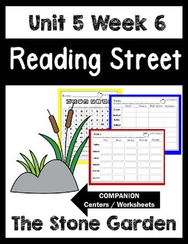 The Stone Garden.Unit 5 Week 6 Reading Street.Centers/Work