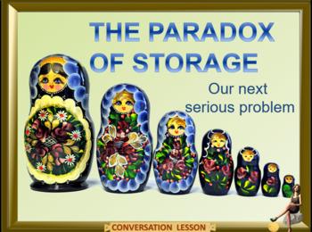 The Storage paradox - Our next serious problem – ESL adult