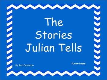 The Stories Julian Tells ~ 49 pages of Common Core Activities