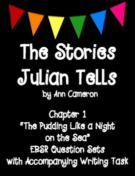 The Stories Julian Tells EBSR Question Sets with Writing Task and Exemplar