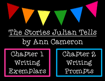 The Stories Julian Tells Writing Exemplars and Writing Prompts