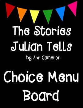 The Stories Julian Tells by Ann Cameron Choice Menu and Printable Activities