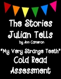 The Stories Julian Tells by Ann Cameron Cold Read Assessment