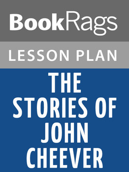 The Stories of John Cheever Lesson Plans