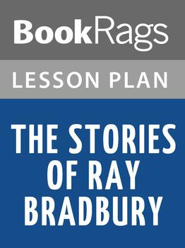 The Stories of Ray Bradbury Lesson Plans