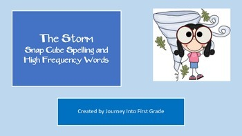 The Storm:Snap Cube Spelling and High Frequency Words