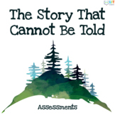 The Story That Cannot Be Told: Assessment Resources - Quizzes, Tests, Essays
