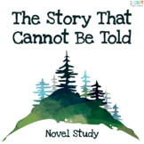 The Story That Cannot Be Told Unit: Comprehensive Novel Study