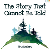 The Story That Cannot Be Told: Vocabulary Resources