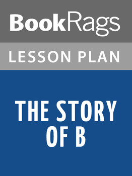 The Story of B Lesson Plans