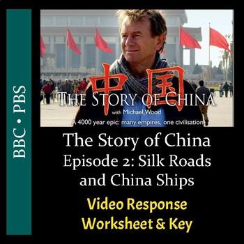 The Story of China - Ep. 2: Silk Roads & China Ships - Worksheet/Key (Editable)