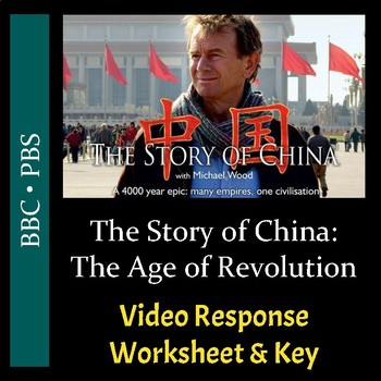 The Story of China - Episode 6: The Age of Revolution - Worksheet/Key (Editable)